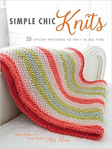 Simple Chic Knits Karen Miller Susan Ritchie Knitting Pattern Book Stitch Piece Loop Fashion Home Gift Baby Craft Noosa Heads Australia