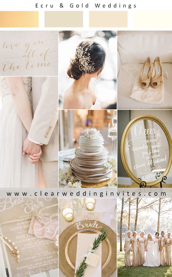 Ecru and gold are ideal for weddings because they undoubtedly make your wedding day stand out