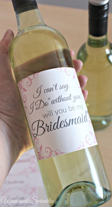 Will You Be My Bridesmaid Wine Label Bridesmaid Proposal Wine