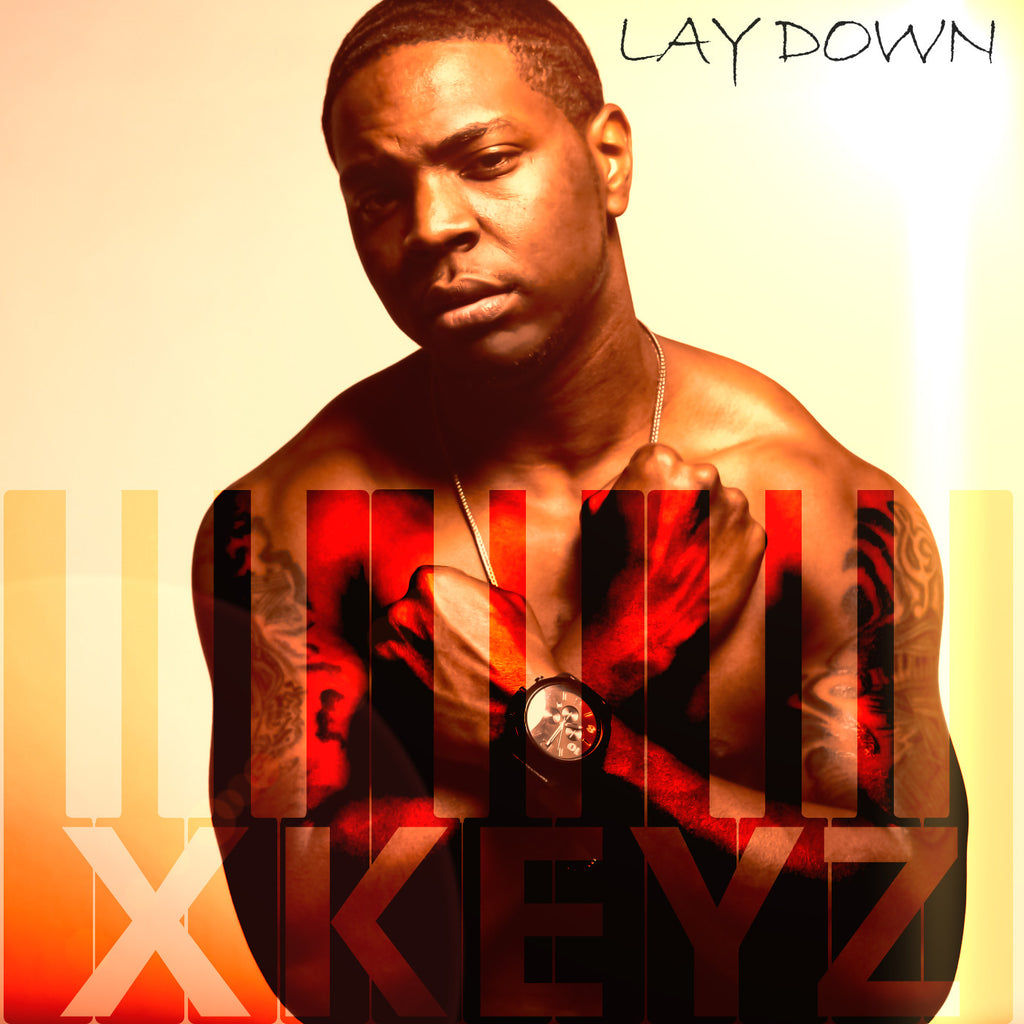 Xavier Keyz- Lay Down