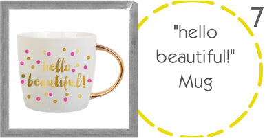 http://wilsonstreet.us/products/hello-beautiful-mug-with-gold-handle