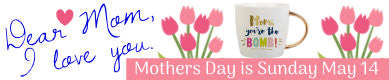 Mothers Day is Sunday May 14
