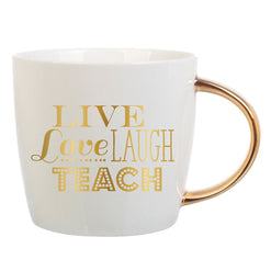 Live Love Laugh Teach - Coffee Mug w/ Gold Handle  - Wilson Street - Slant Collection