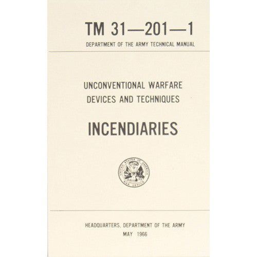Unconventional Warfare Devices  Techniques Incendiaries