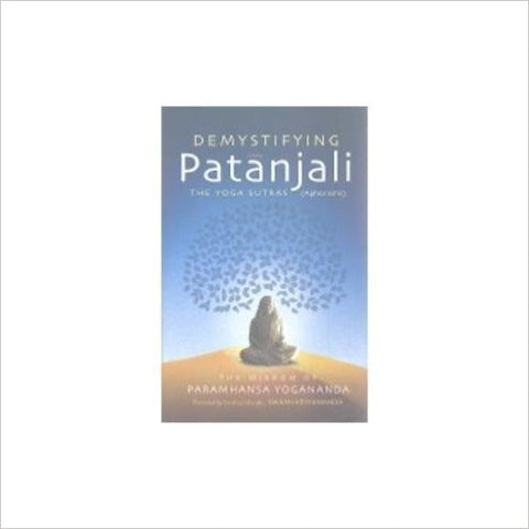 Demystifying Patanjali the Yoga sutras aphorisms