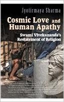Cosmic Love and Human Apathy: Swami Vivekanandas Restatement of Religion