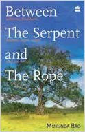 Between the Serpent and the Rope: Ashrams, Traditions, Avatars, Sagesand Con Artists