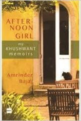 Afternoon Girl: Memories of Khushwant Singh