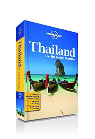 Lonely Planet Pvt. Ltd. Thailand: For The Indian Traveller