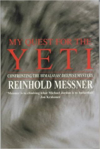 My Quest for the Yeti: Confronting the Himalays Deepest Mystery