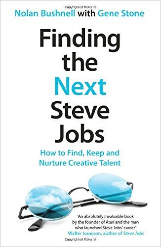 Finding the Next Steve Jobs: How to Find, Keep and Nurture ...