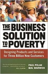 Business Solution To Poverty, The: Designing Products And Services For Three Billion New Customers