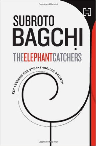 Elephant Catchers; The. Key lessons for breakthrough growth