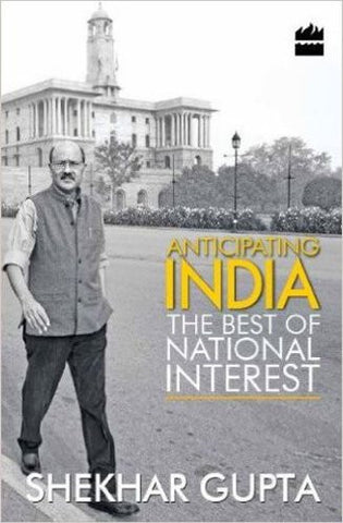 Harpercollins Anticipating India: The Best Of National Interest