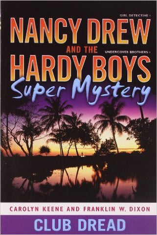 Club Dread (Nancy Drew and the Hardy Boys Super Mystery #3)