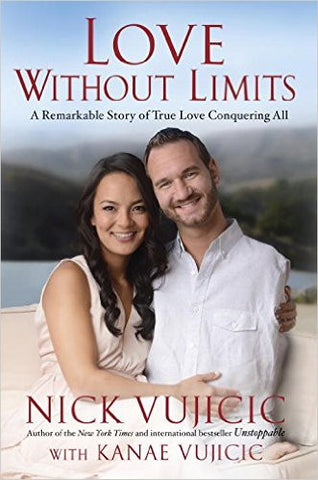 Love Without Limits: A Remarkable Story of True Love Conquering All