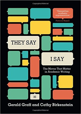 """They Say / I Say"": The Moves That Matter in Academic Writing (Third Edition)"