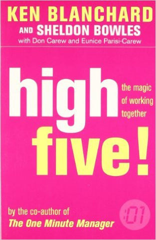 High Five: the Magic of Working Together (The One Minute Manager)