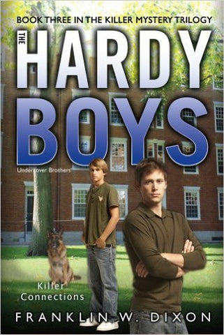 Killer Connections: Book Three in the Killer Mystery Trilogy (Hardy Boys 33)