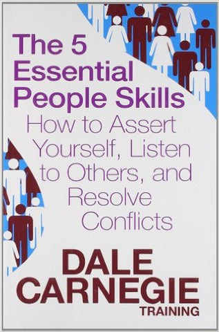 5 essential people skills, the: how to assert yourself, listen to others, and resolve conflicts