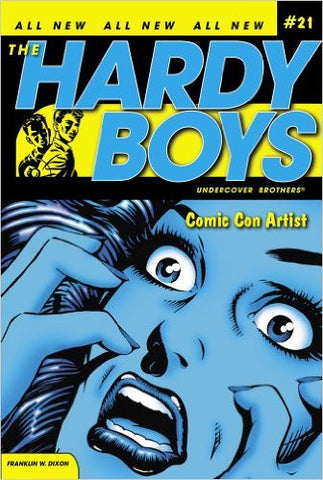 Comic Con Artist (Hardy Boys (All New) Undercover Brothers Book 21)