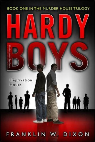 Deprivation House (The Hardy Boys No.1)