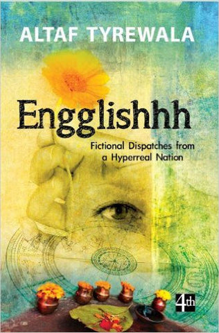 Engglishhh: Fictional Dispatches from a Hyperreal Nation