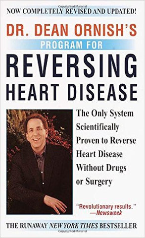 Dr. Dean Ornishs Program for Reversing Heart Disease: The Only System Scientifically Proven to Reverse Heart...