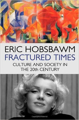 Fractured Times: Culture and Society in the Twentieth Century