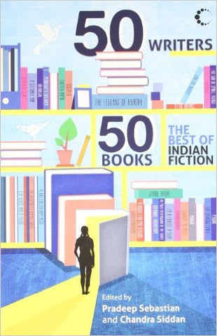50 Writers, 50 Books: The Best of Indian Fiction