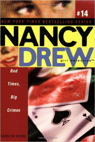 Bad Times, Big Crimes (Nancy Drew: All New Girl Detective #14)