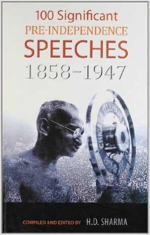 100 Signifcant Pre-Independence Speeches