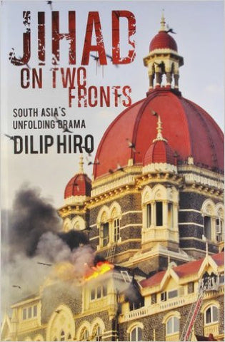 Jihad on Two Fronts: South Asias Unfolding Drama