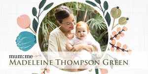 meet the mum:me: Madeleine Thompson Green