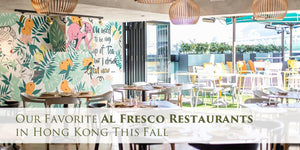Our Favourite Al Fresco Restaurants in Hong Kong This Fall