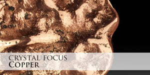 Crystal Focus - Copper