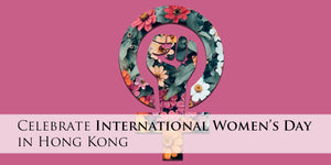 Celebrate International Women's Day in Hong Kong