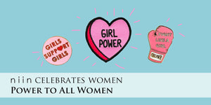 niin Celebrates Women - Power To All Women