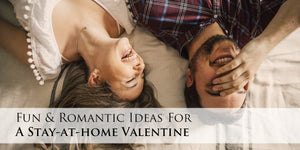 Fun & Romantic Ideas For A Stay-at-home Valentine