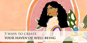 5 ways to create your haven of well being