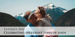 Father's Day: Celebrating Different Types of Dads