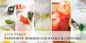 niin Team's Favourite Summer Cocktails & Crystals