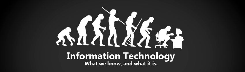 Information Technology What we Know and what it is
