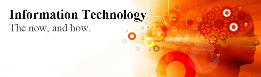 Information Technology The now and how