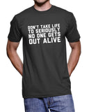 Don't Take Life To Seriously, No one gets out alive - 176