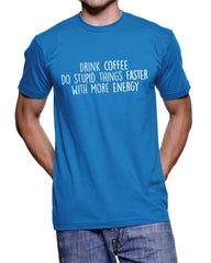 Drink Coffee, Do Stupid Things Faster With More Energy - 177