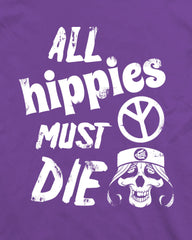 All Hippies Must Die