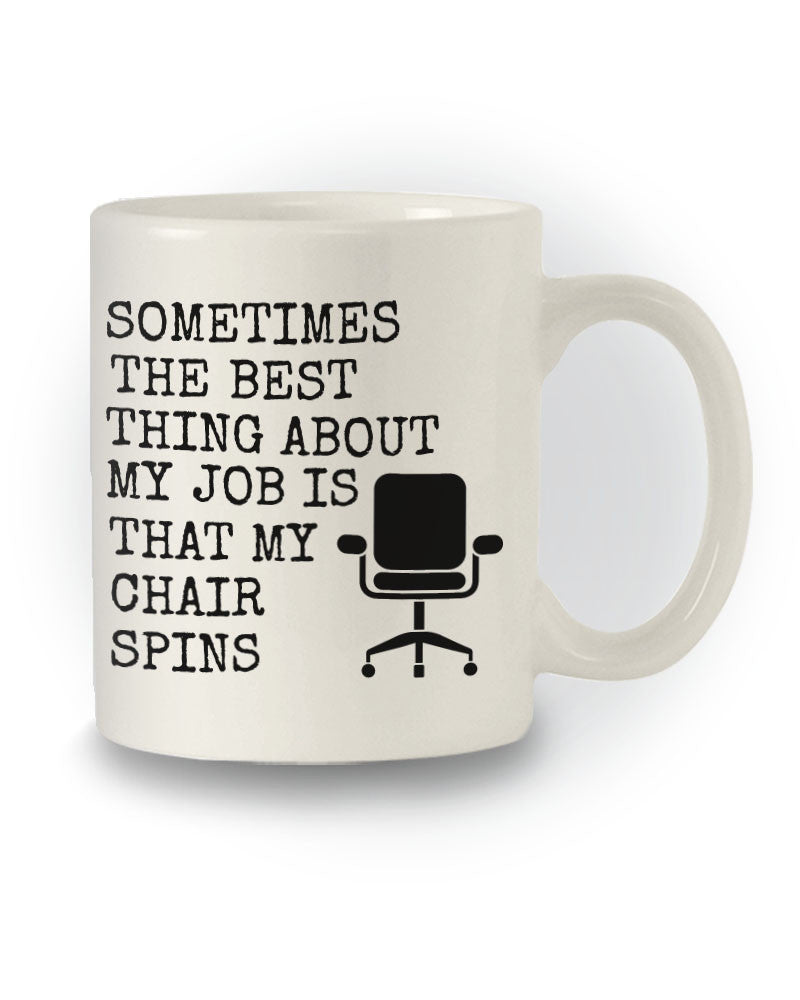 Great Gift 'Chair Spins' Work Joke Mug