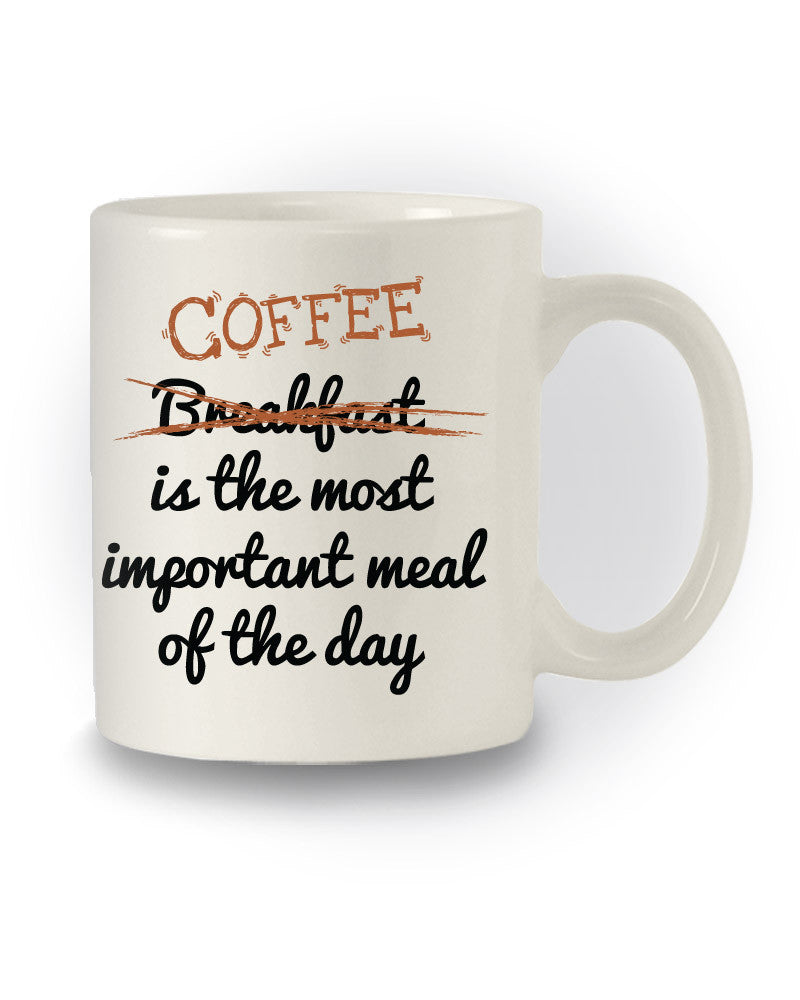Funny 'Coffee Is the Most Important Meal' Great Gift Mug