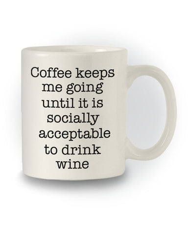 Great Gift 'Coffee Keeps Me Going - Wine' Joke Mug